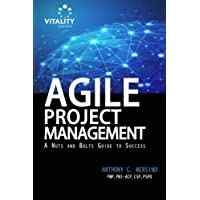 Agile Project Management: A Nuts and Bolts Guide to Sucess by Anthony C Mersino (Chicago Bolt)