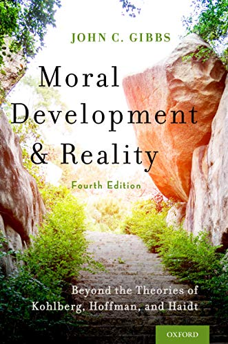Moral Development and Reality: Beyond the Theories of Kohlberg, Hoffman, and Haidt (English Edition)