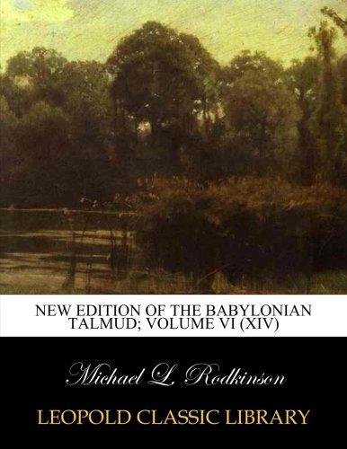 New edition of the Babylonian Talmud; Volume VI (XIV) por Michael L. Rodkinson