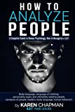 How To Analyze People: a Complete Guide to Human psychology, How to Recognize a Lie? body language, language of clothing, personality types and ... readers, body language, human behavior)