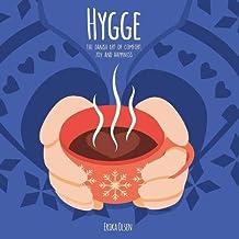 Hygge: The Danish Art of Comfort, Joy and Happiness