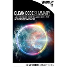 Clean Code Summary: Agile Software Craftmanship Guidelines - Developer Deconstructed (English Edition)