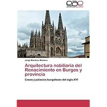 Arquitectura Nobiliaria del Renacimiento En Burgos y Provincia