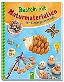 Basteln mit Naturmaterialien für Kindergartenkinder - Elisabeth Holzapfel