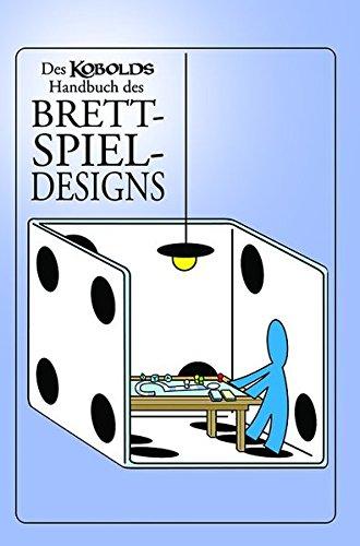 Preisvergleich Produktbild Des Kobolds Handbuch des Brettspiel-Designs (Kobold-Handbücher)