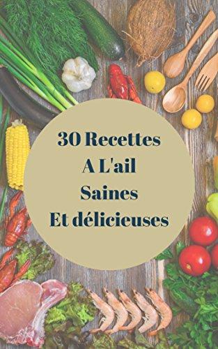 Couverture du livre 30 Recettes à L'ail Saines et Délicieuses