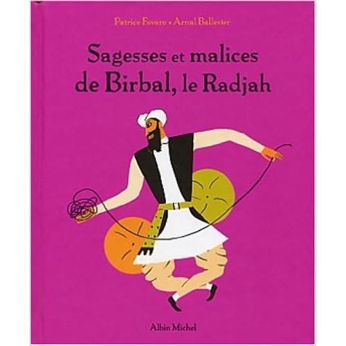 Sagesses et malices de Birbal, le Radjah de Arnal Ballester ,Patrice Favaro ( 4 novembre 2002 )