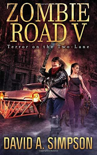 Zombie Road V: Terror on the Two-Lane por David A. Simpson