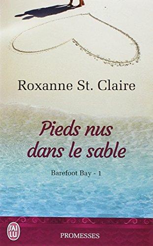 Barefoot Bay, Tome 1 : Pieds nus dans le sable par Roxanne St Claire
