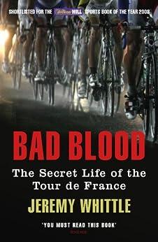 Bad Blood: The Secret Life of the Tour de France von [Whittle, Jeremy]