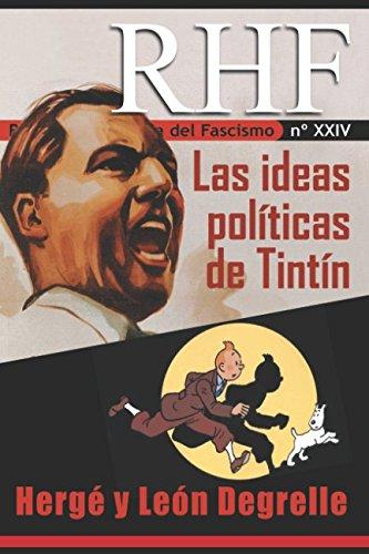 RHF- Revista de Historia del Fascismo: Las ideas políticas de Tintín. Hergé y León Degrelle por Ernesto Milà
