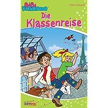 Bibi Blocksberg - Die Klassenreise: Roman zum Hörspiel