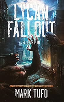 Lycan Fallout 2:  Fall Of Man: A Michael Talbot Adventure by [Tufo, Mark]