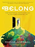 Belong: Find Your People, Create Community, and Live a More Connected Life (English Edition)