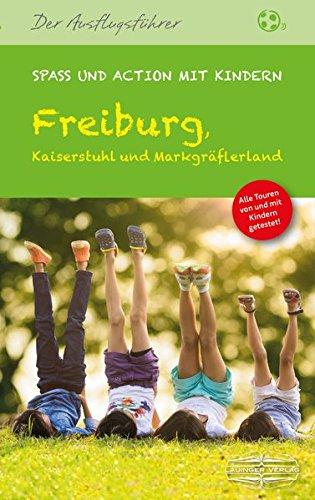 Freiburg, Kaiserstuhl und Markgräflerland: Spaß und Action mit Kindern