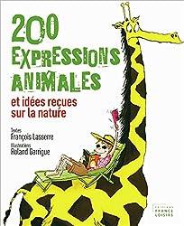 200 expressions animales et idées reçues sur la nature.