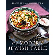 The Modern Jewish Table: 100 Kosher Recipes from Around the Globe (English Edition)