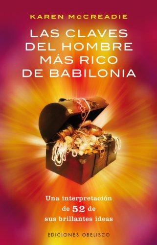 Las Claves Del Hombre Más Rico De Babilonia (EXITO) por Karen Mccreadie