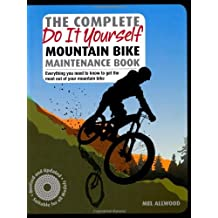 The Complete Do it Yourself Mountain Bike Maintenance Book by Mel Allwood (2010-04-01)