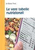 Scarica Libro Le vere tabelle nutrizionali (PDF,EPUB,MOBI) Online Italiano Gratis