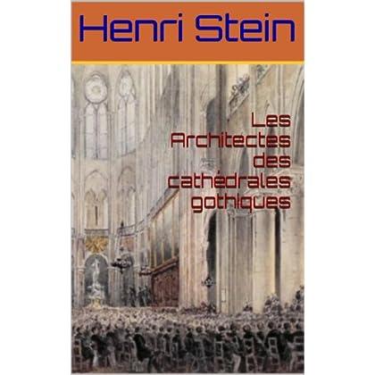 Les Architectes des cathédrales gothiques