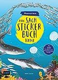 Mein Sach-Stickerbuch Natur – Meerestiere: Mit 120 Stickern und faszinierenden Fakten