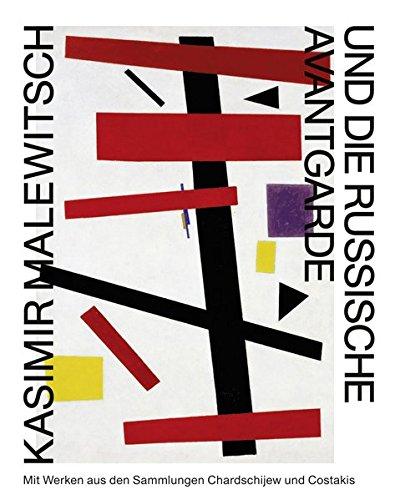 Kasimir Malewitsch und die russische Avantgarde: mit einer Auswahl aus den Sammlungen Chardschijew und Costakis