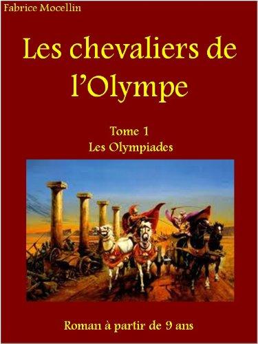 Les Olympiades (Les chevaliers de l'Olympe t. 1)
