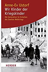 Wir Kinder der Kriegskinder: Die Generation im Schatten des Zweiten Weltkriegs (HERDER spektrum) Taschenbuch