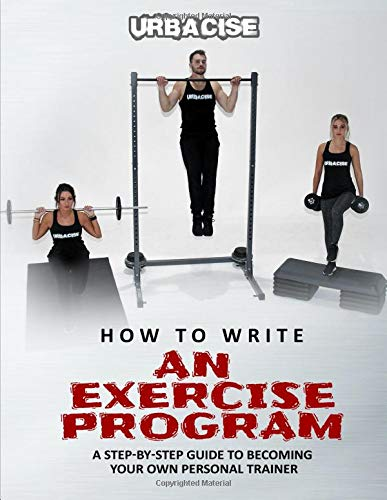 How to Write an Exercise Program: A Step-by-step Guide To Becoming Your Own Personal Trainer por Mr Jez Blackmore