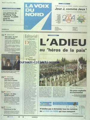 VOIX DU NORD (LA) [No 15985] du 07/11/1995 - ISRAEL - L'ADIEU AU HEROS DE LA PAIX - YITZHK RABIN - L'HERITAGE PAR CARON - AGRICULTURE - ALAIN JUPPE - LES 7 CLES DE LA REUSSITE - TERRORISME - ATTENTAT DU RER - BOUSQUET - DIDIER REGRETTE SON GESTE - POLOGNE - KWASNIEWSKI EN TETE - LES SPORTS - LILLE OU LYON POUR LES JO 2004