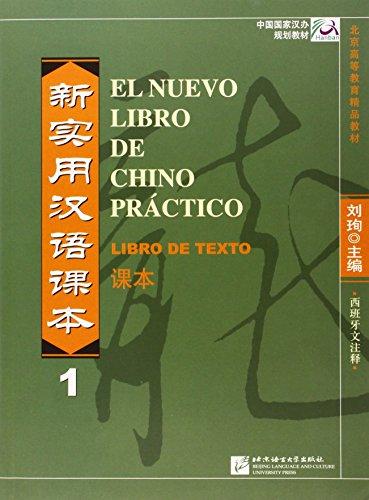 El nuevo libro de chino practico vol.1 - Libro de texto (Spanish Language) por Xun Liu