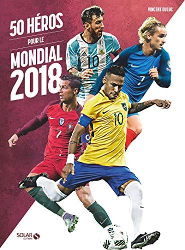50 Héros pour le Mondial 2018 par Vincent DULUC
