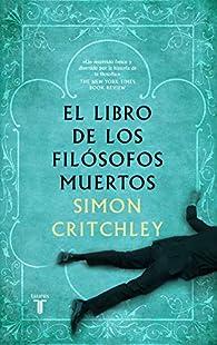 El libro de los filósofos muertos par Simon Critchley