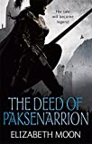 The Deed Of Paksenarrion: The Deed of Paksenarrion omnibus (DEED OF PAKSENARRION SERIES)