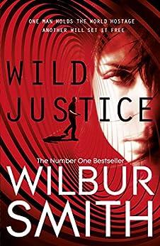 Wild Justice by [Smith, Wilbur]