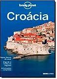 Croácia - Coleção Lonely Planet (Em Portuguese do Brasil)
