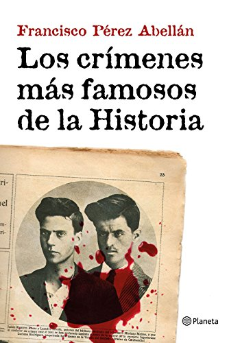 Los crímenes más famosos de la Historia (Spanish Edition)