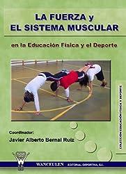 La Fuerza Y El Sistema Muscular