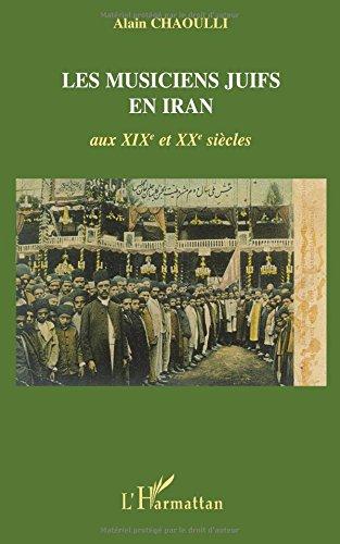 Les musiciens juifs en Iran : Aux XIXe et XXe siècles