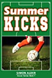 Summer Kicks (The Soccer Series - Book #1)