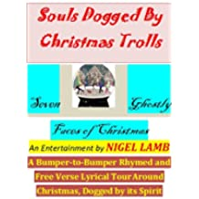 Souls Dogged by Christmas Trolls - Seven Ghostly Faces of Christmas (Soul's Trolls, The Pique of Creation Book 1) (English Edition)