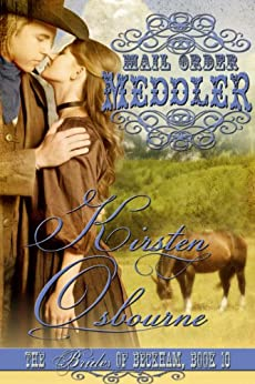 Mail Order Meddler (Brides of Beckham Book 10) (English Edition) von [Osbourne, Kirsten]
