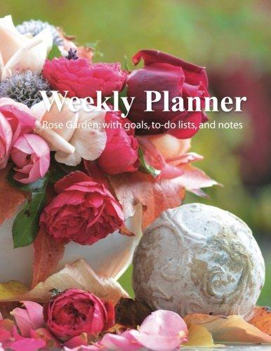 Weekly Planner: Rose Garden Large 8.5