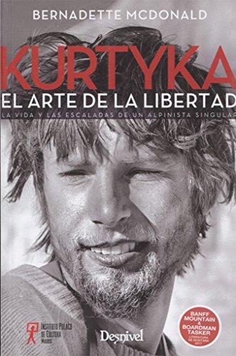 Kurtyka. El arte de la libertad por Bernadette McDonald