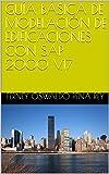 GUÍA BÁSICA DE MODELACIÓN DE EDIFICACIONES CON SAP 2000 V.17