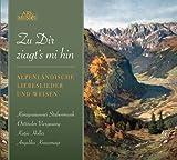 Zu Dir Ziagt's Mi Hin: Alpine Love Songs & Folk