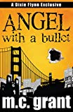Angel With A Bullet (Dixie Flynn Mystery Series Book 1) by M.C. Grant