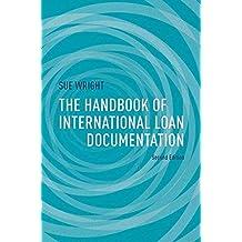 The Handbook of International Loan Documentation: Second Edition (Global Financial Markets)