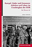 Kumpel, Kader und Genossen: Arbeiten und Leben im Uranbergbau der DDR. Die Wismut AG (Sammlung Schöningh zur Geschichte und Gegenwart) - Juliane Schütterle